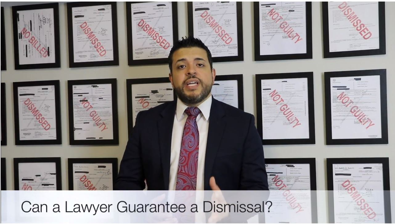 Can a Texas Criminal Defense Lawyer Guarantee a Dismissal?