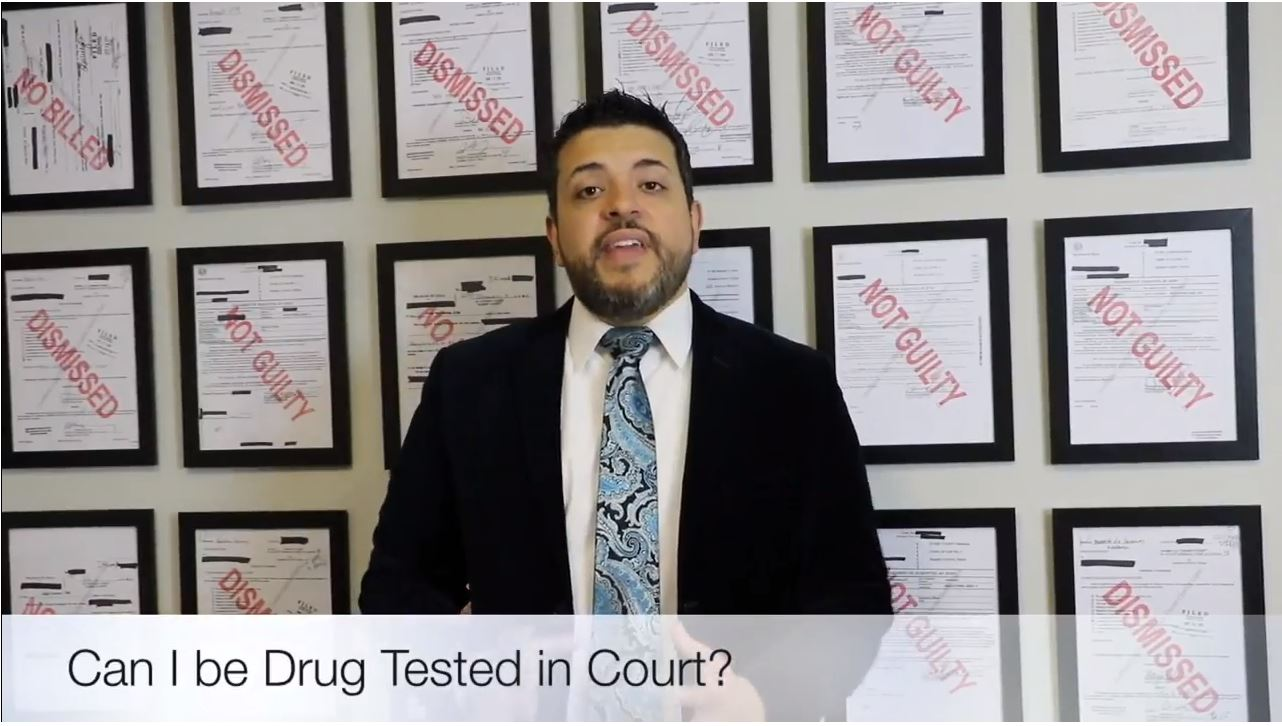 Can I Be Drug Tested in Court? - Eric Benavides - Houston